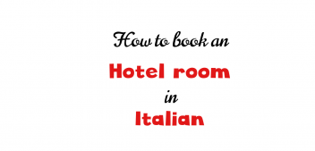 Lesson 16: How to book an hotel room in Italian