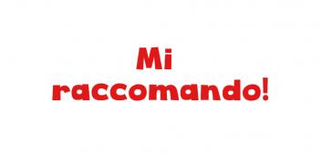 What does mi raccomando mean in Italian?