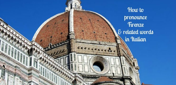 How to prounounce Firenze and related words in Italian