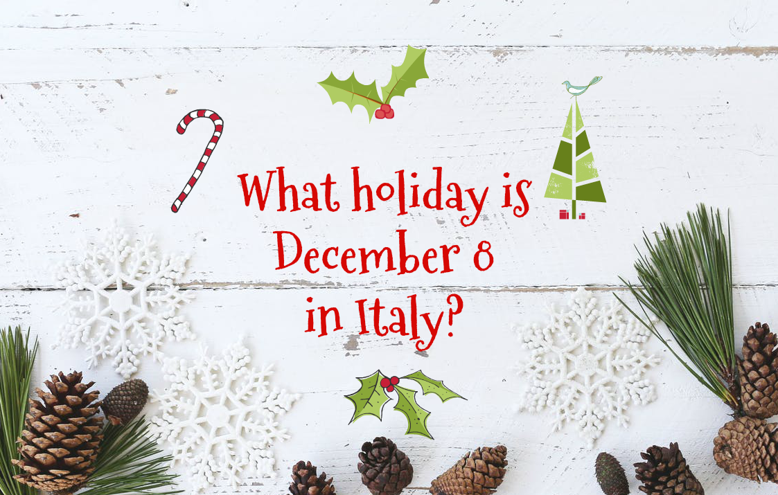 What holiday is december 8 in Italy? My Corner of Italy