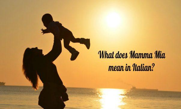 What does mamma mia mean in Italian?